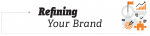 refining your brand